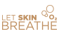 Let Skin Breathe